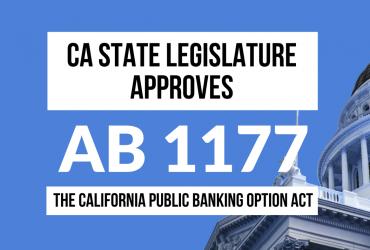 California Public Banking Option Act (AB 1177) Passes the State Legislature